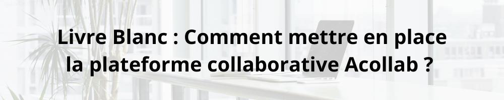 mettre en place la plateforme collaborative Acollab